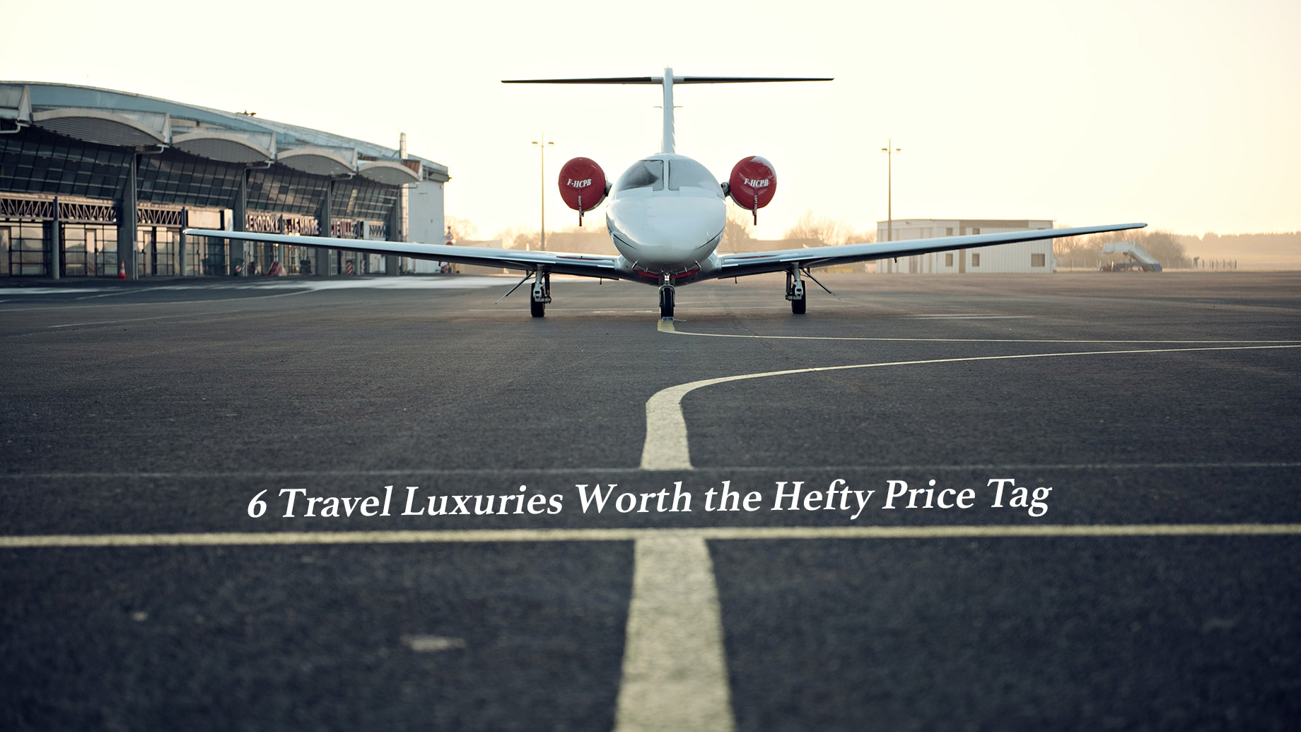 6 Travel Luxuries Worth the Hefty Price Tag