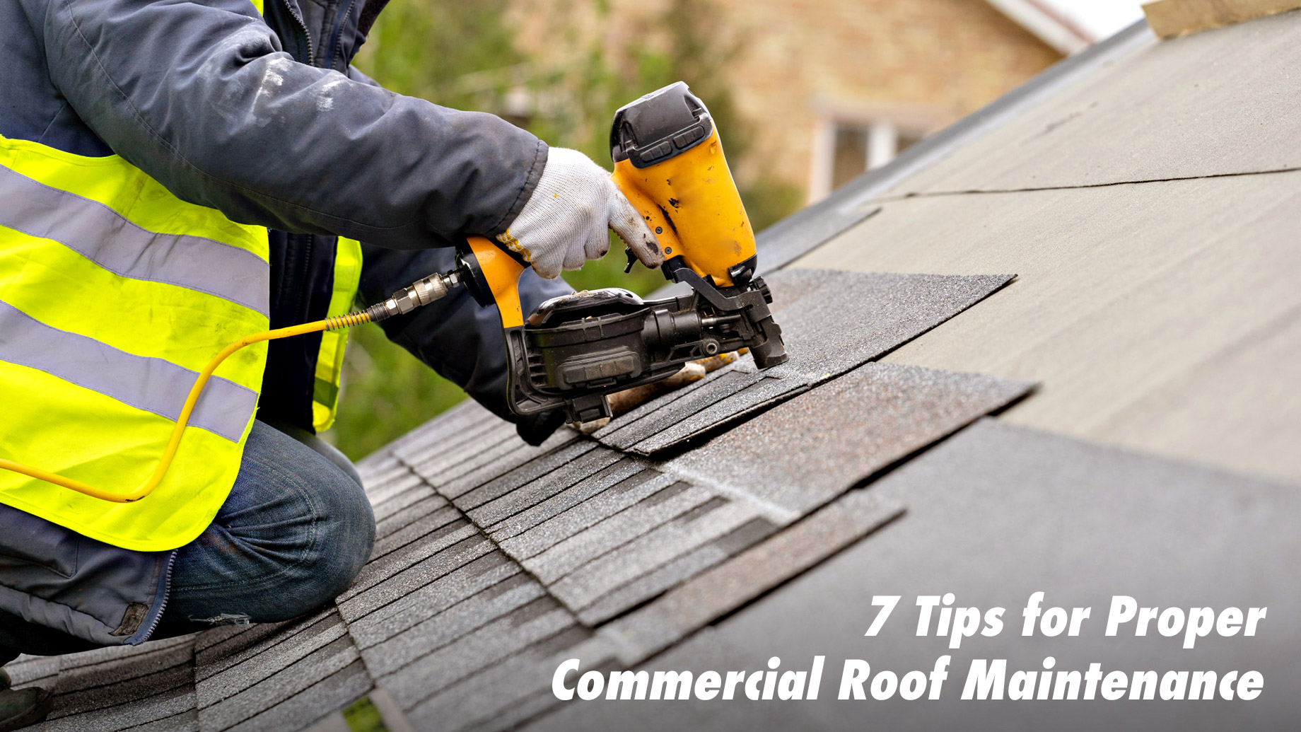 7 Tips for Proper Commercial Roof Maintenance