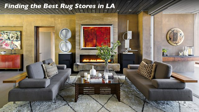 Finding the Best Rug Stores in LA