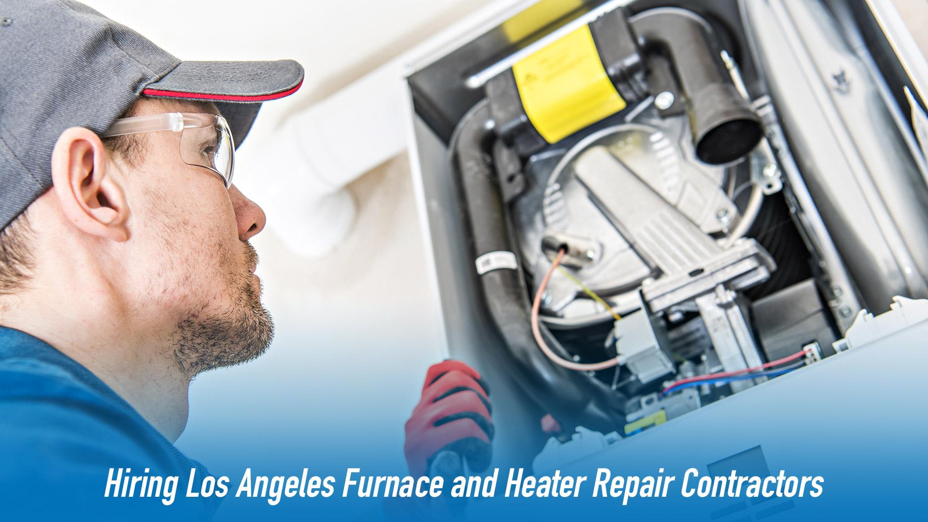 Hiring Los Angeles, CA Furnace and Heater Repair Contractors