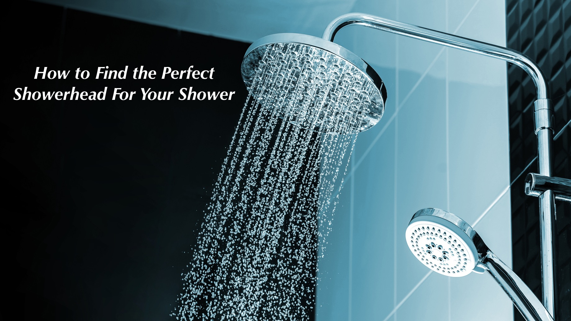 How to Find the Perfect Showerhead For Your Shower