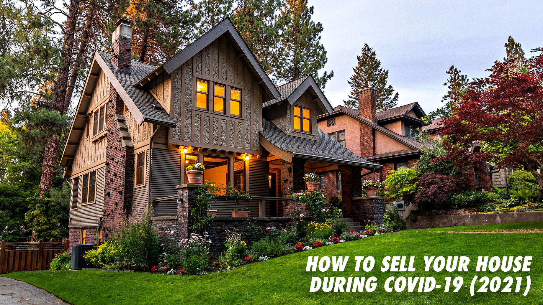 How to Sell Your House During COVID-19 (2021)