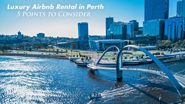 Luxury Airbnb Rental in Perth - 5 Points to Consider