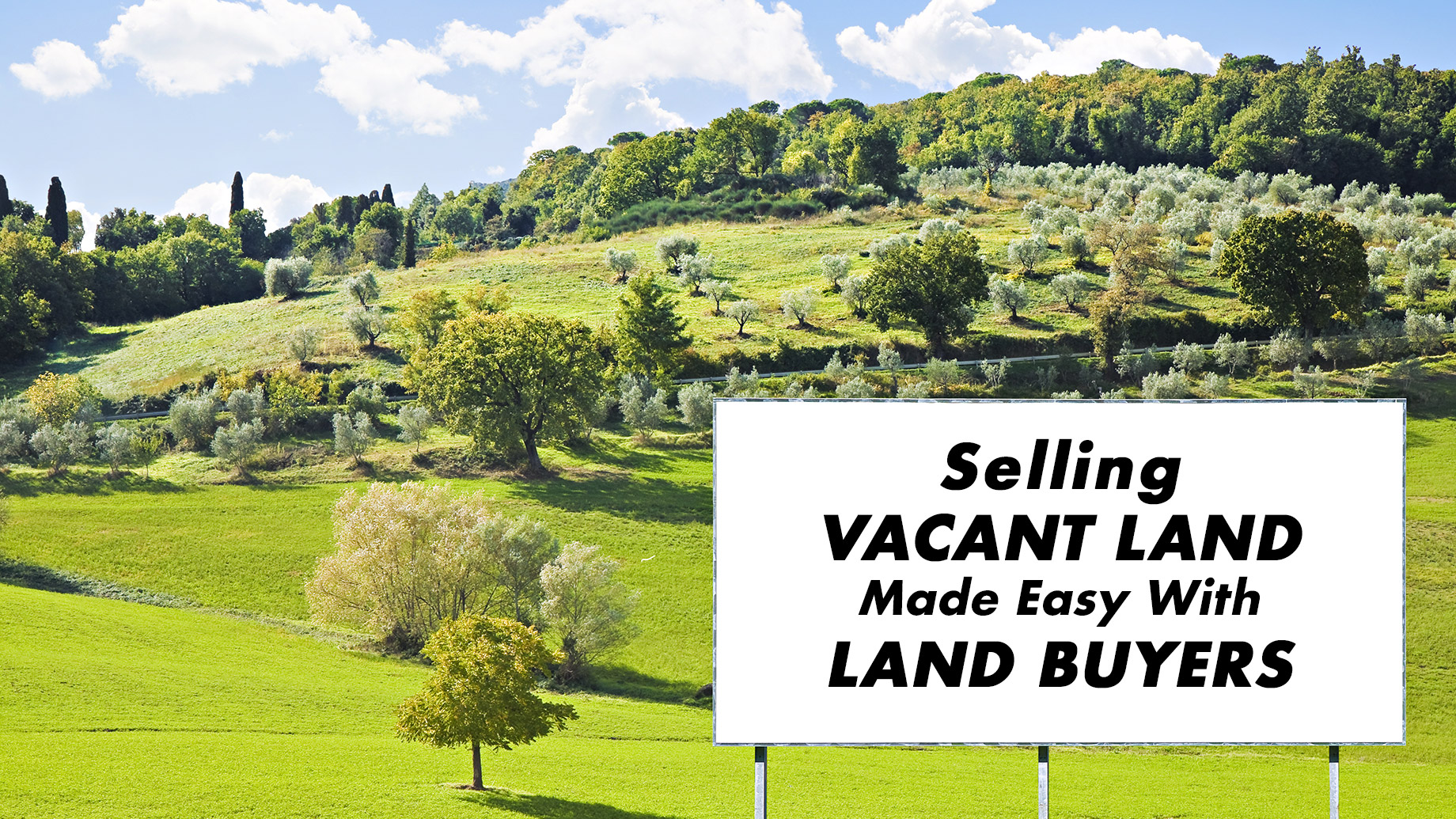 Selling Vacant Land Made Easy With Land Buyers