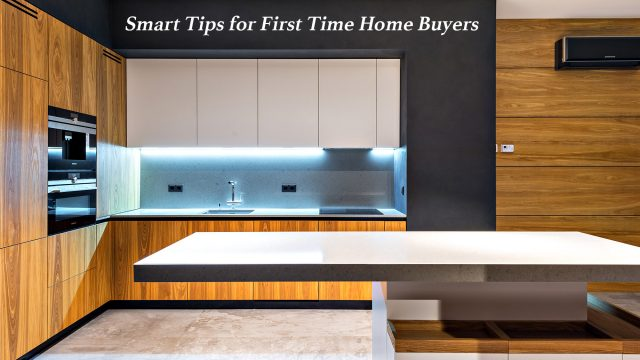 Smart Tips for First Time Home Buyers
