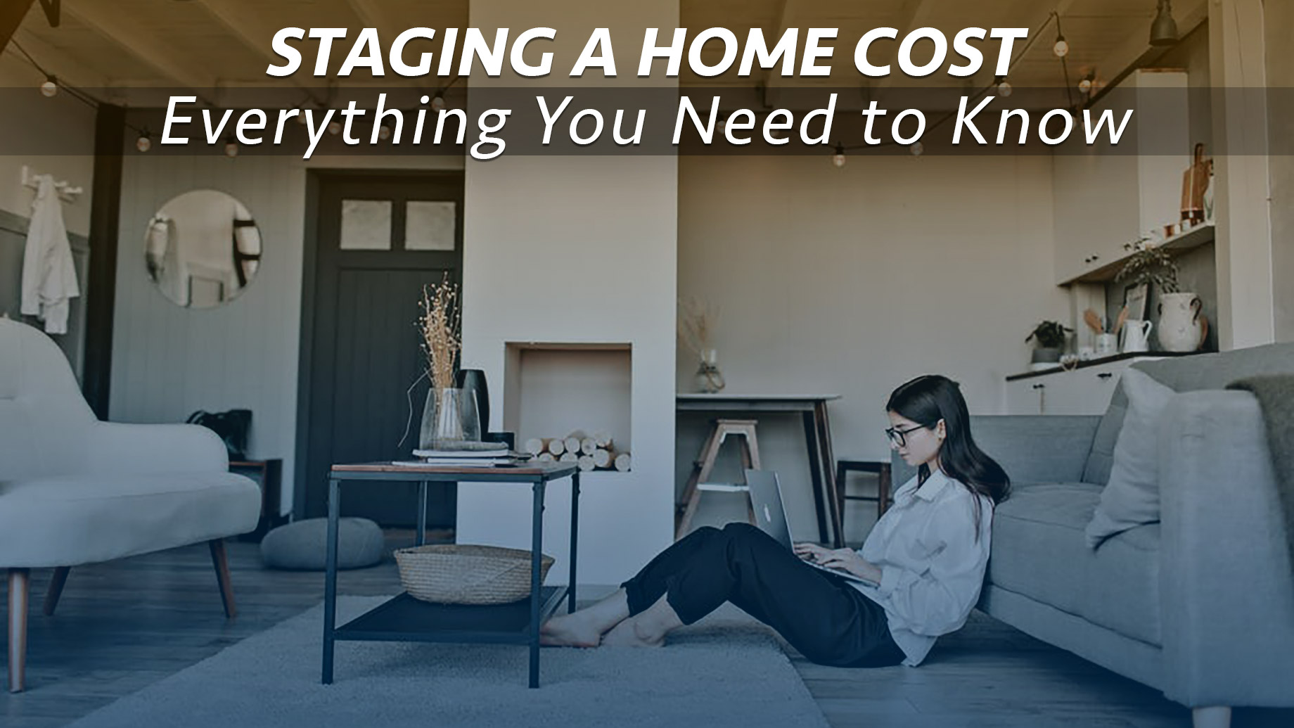 Staging a Home Cost - Everything You Need to Know
