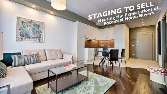 Staging to Sell - Meeting the Expectations of Potential Home Buyers