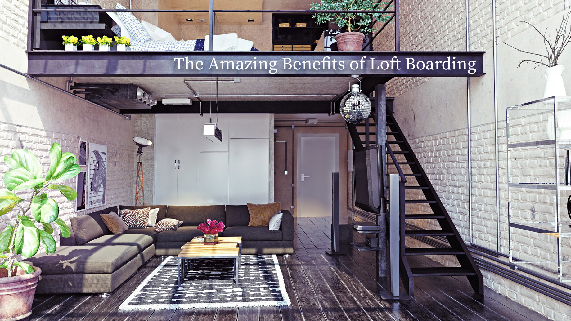 The Amazing Benefits of Loft Boarding