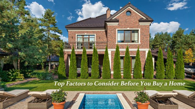 Top Factors to Consider Before You Buy a Home