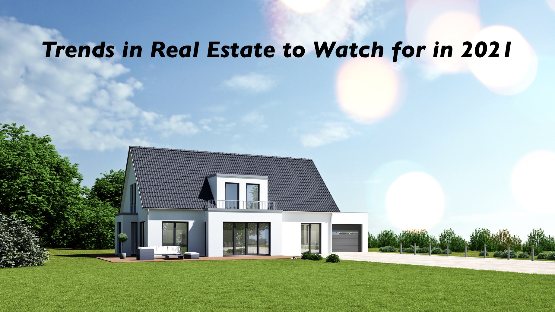 Trends in Real Estate to Watch for in 2021
