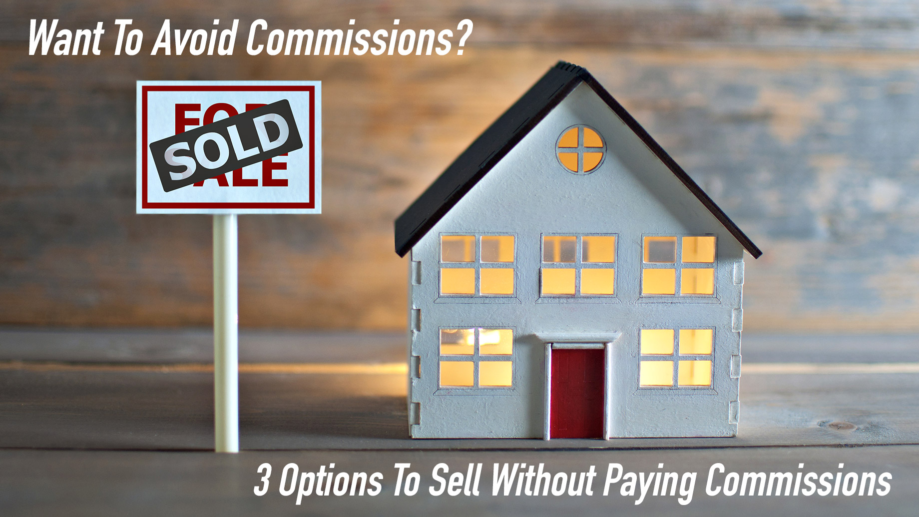 Want To Avoid Commissions? Three Options To Sell Without Paying Commissions
