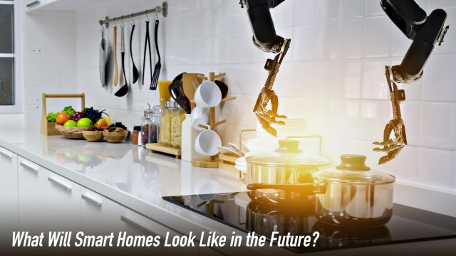 What Will Smart Homes Look Like in the Future?