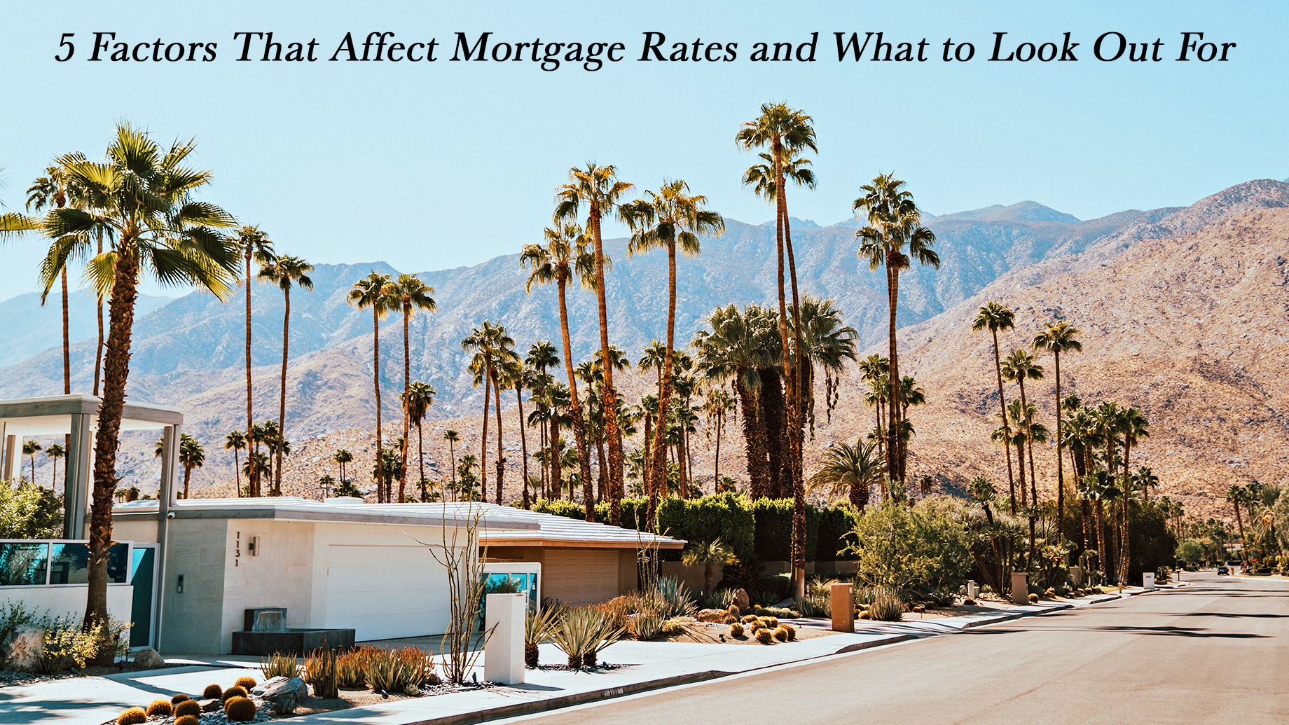 5 Factors That Affect Mortgage Rates and What to Look Out For