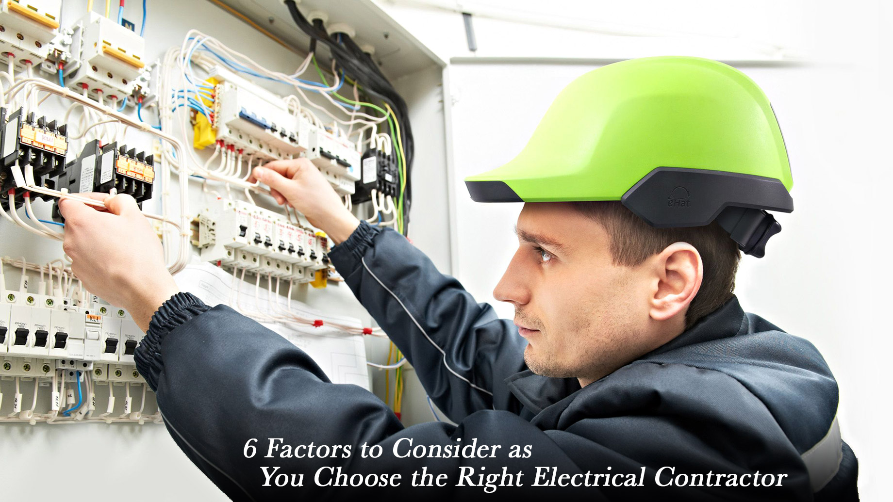6 Factors to Consider as You Choose the Right Electrical Contractor