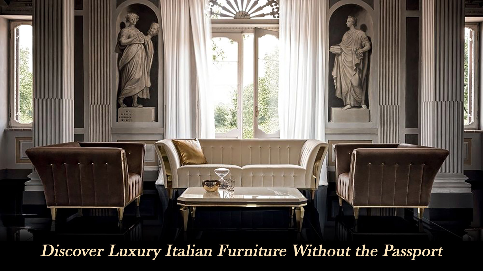 Discover Luxury Italian Furniture Without the Passport