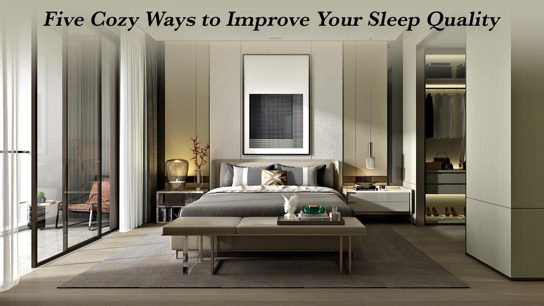 Five Cozy Ways to Improve Your Sleep Quality