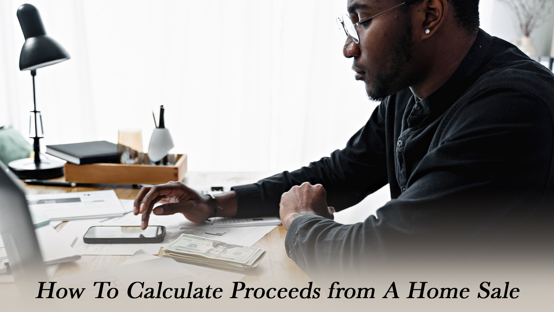 How To Calculate Proceeds from a Home Sale
