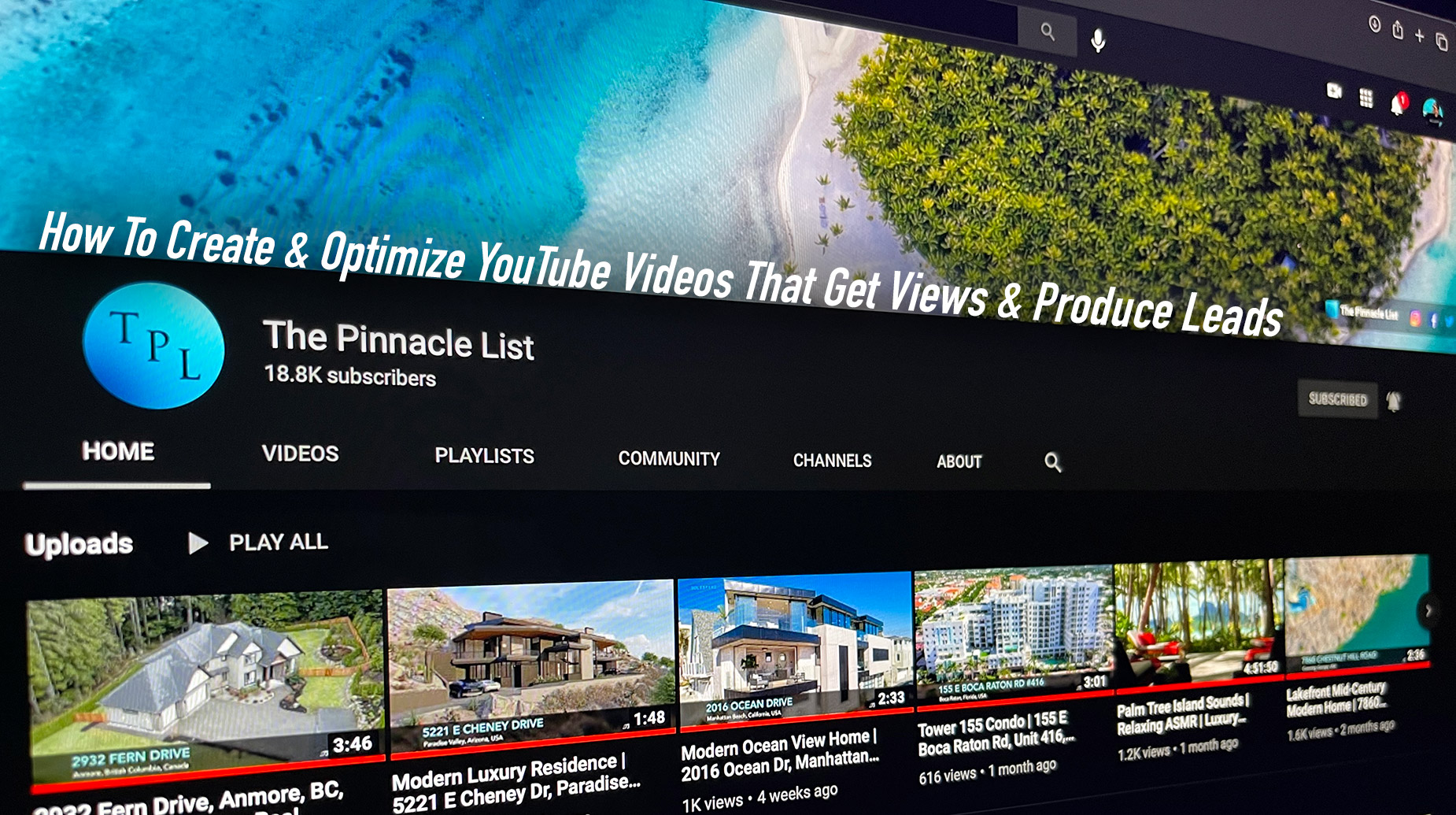 How To Create & Optimize YouTube Videos That Get Views & Produce Leads