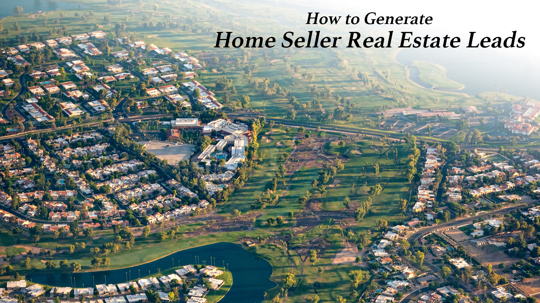 How to Generate Home Seller Real Estate Leads