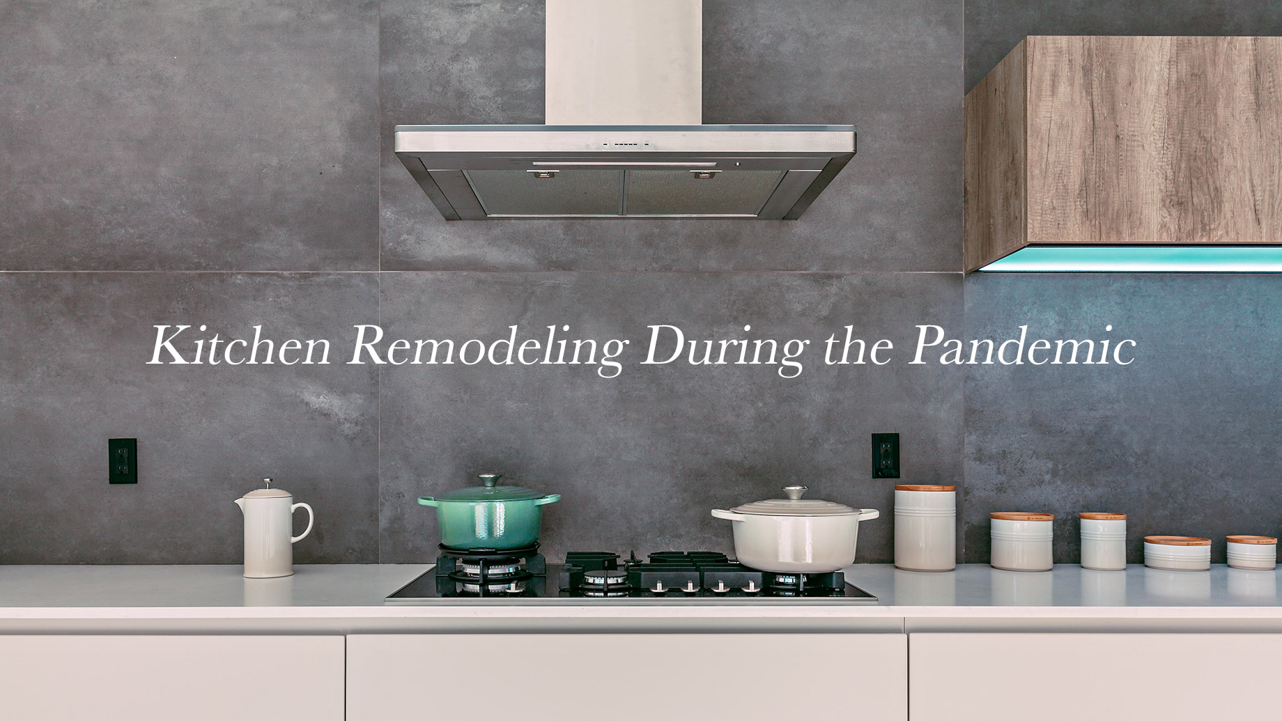 Kitchen Remodeling During the Pandemic