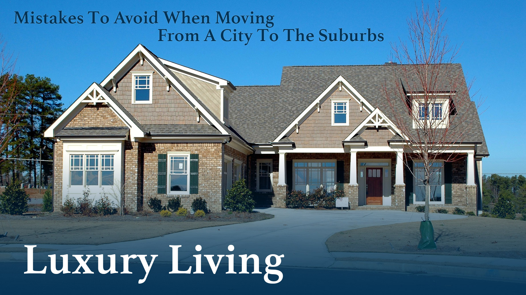 Mistakes To Avoid When Moving From A City To The Suburbs