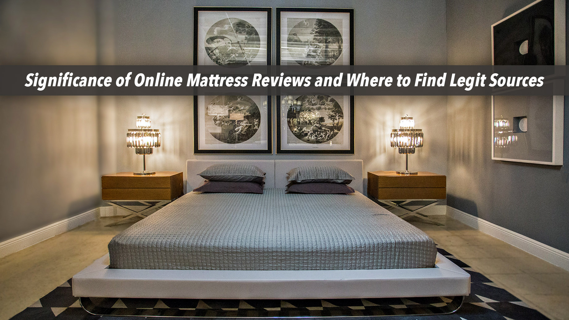 Significance of Online Mattress Reviews and Where to Find Legit Sources