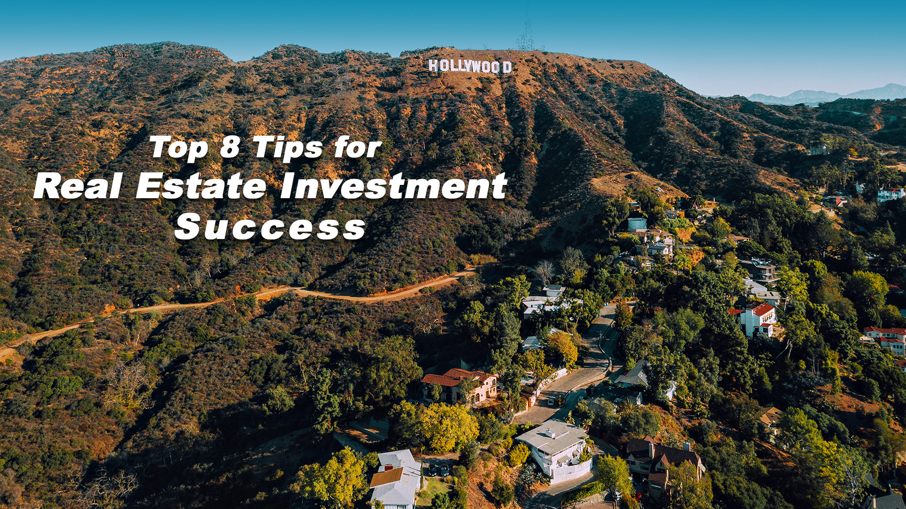 Top 8 Tips for Real Estate Investment Success
