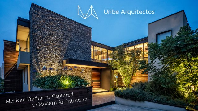 Uribe + Arquitectos Studio - Mexican Traditions Captured in Modern Architecture