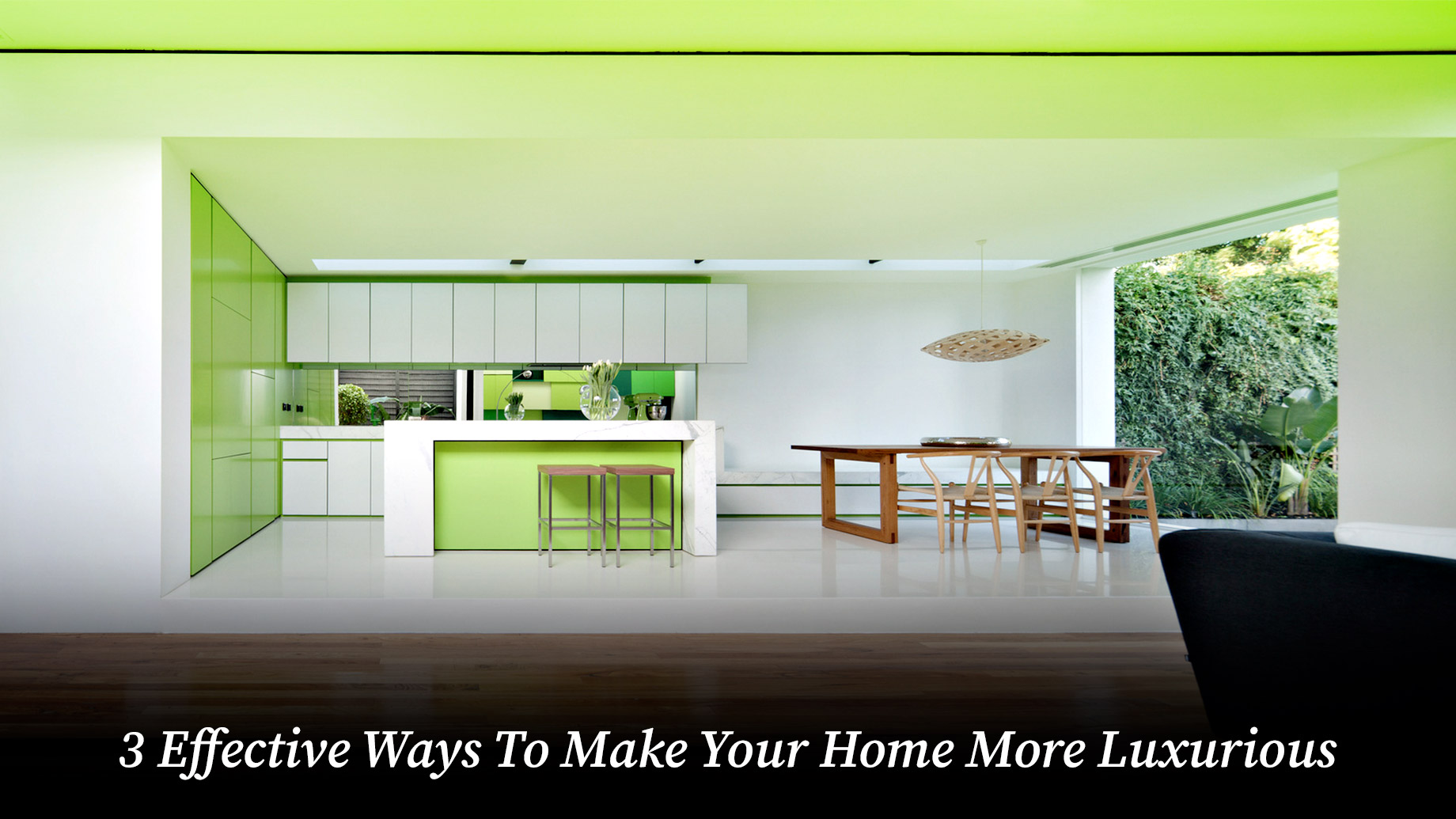 3 Effective Ways To Make Your Home More Luxurious