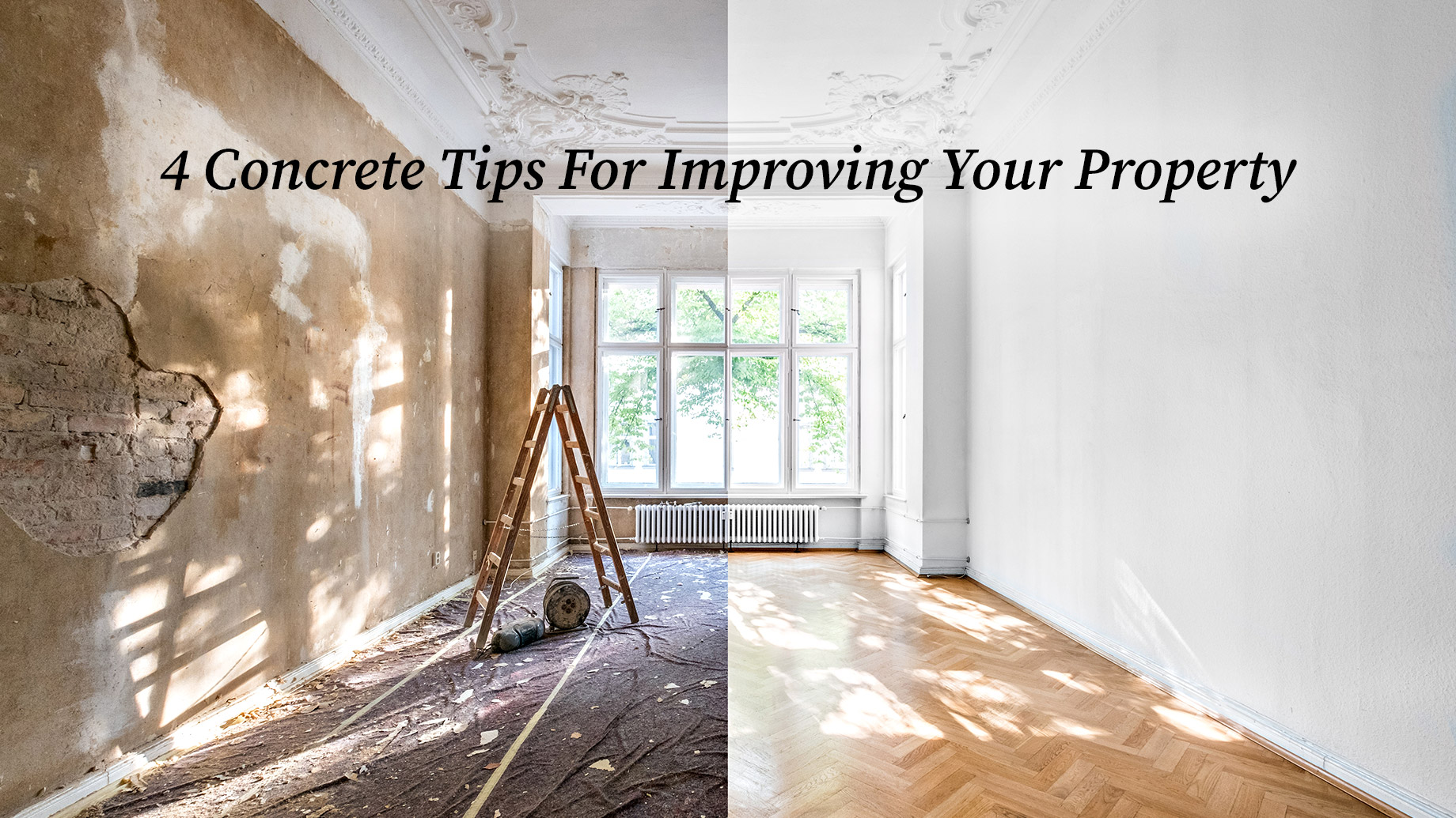 4 Concrete Tips For Improving Your Property