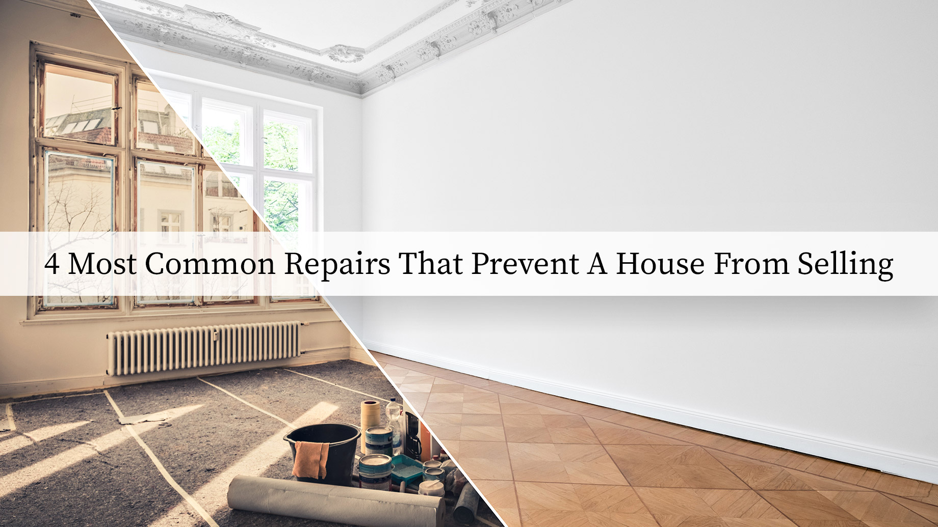 4 Most Common Repairs That Prevent A House From Selling