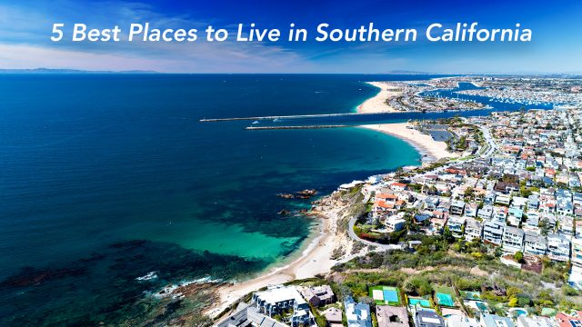 5 Best Places to Live in Southern California