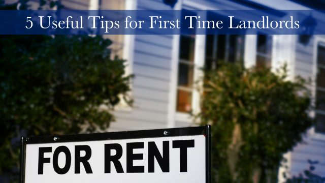 5 Useful Tips for First Time Landlords
