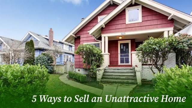 5 Ways to Sell an Unattractive Home