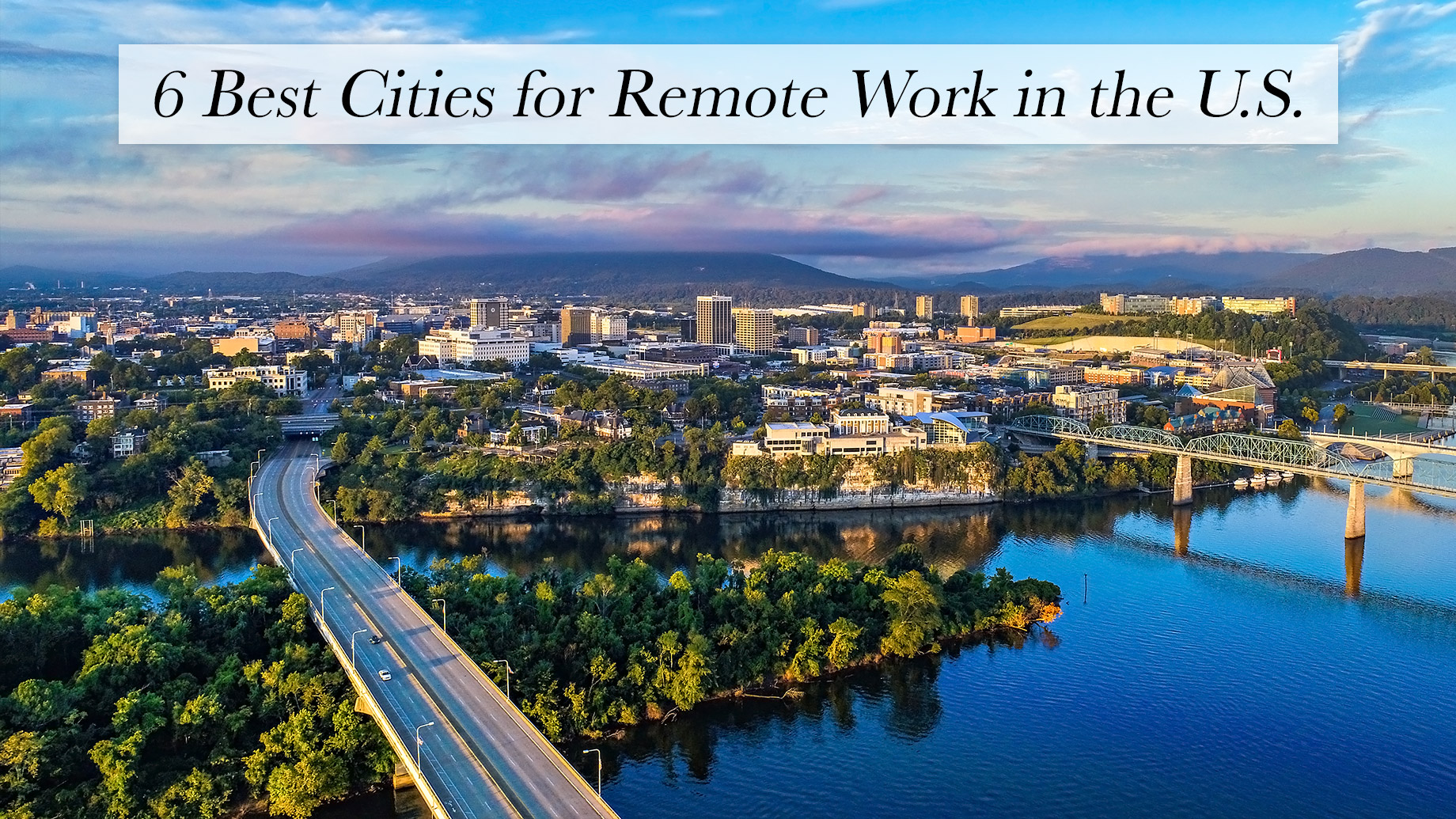 6 Best Cities for Remote Work in the U.S.