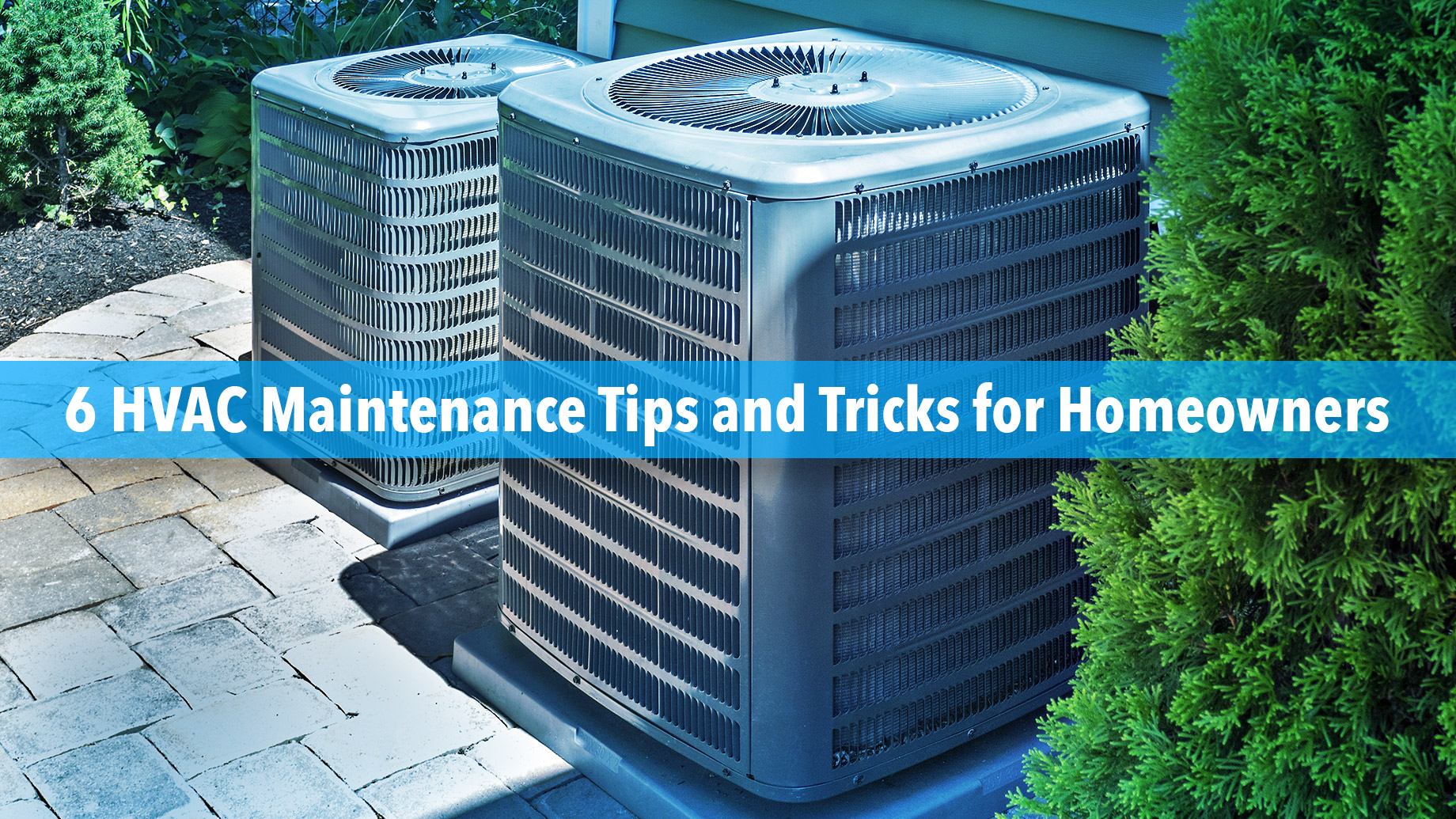 6 HVAC Maintenance Tips and Tricks for Homeowners