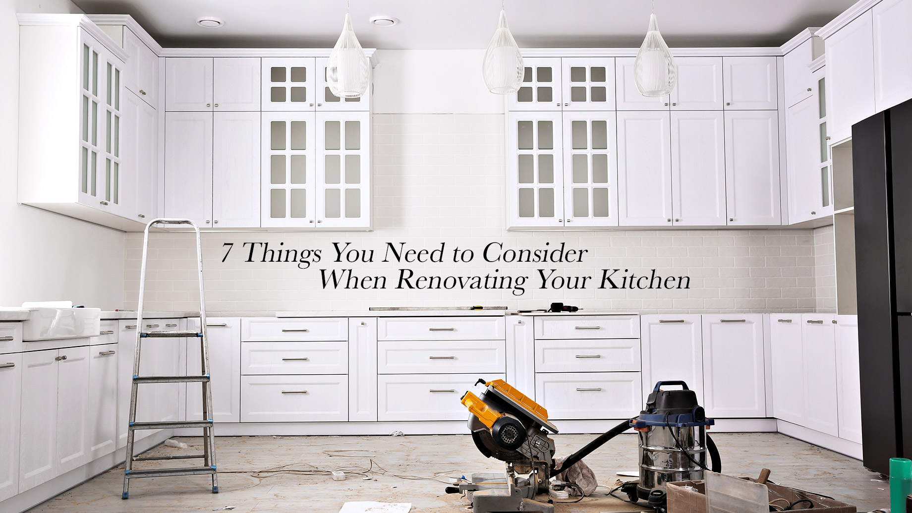 7 Things You Need to Consider When Renovating Your Kitchen