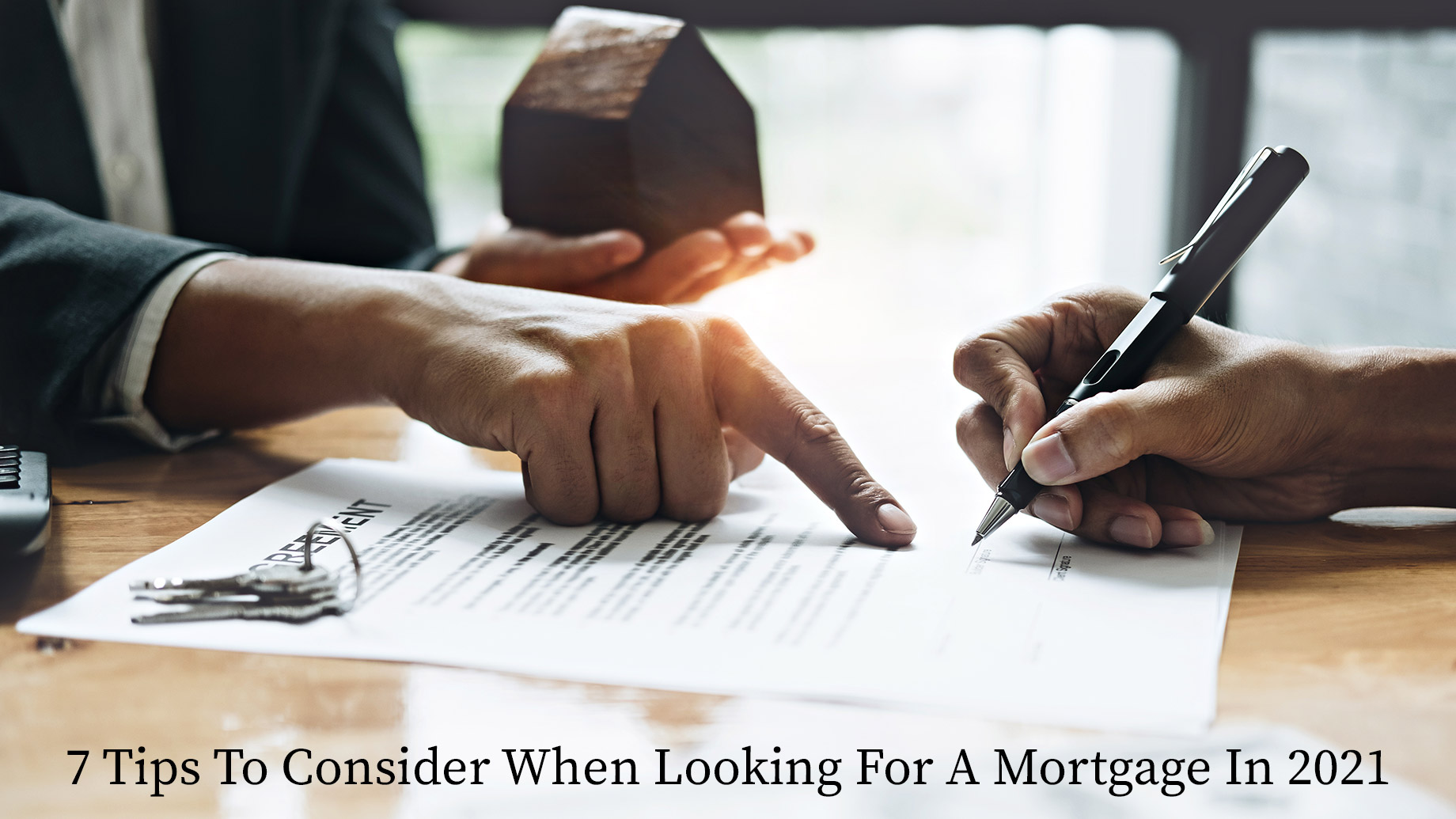 7 Tips To Consider When Looking For A Mortgage In 2021