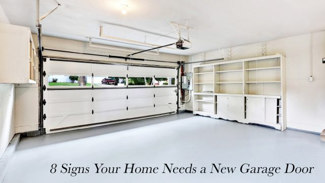 8 Signs Your Home Needs a New Garage Door