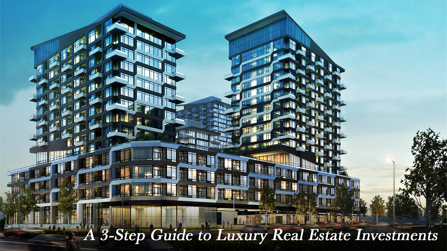 A 3-Step Guide to Luxury Real Estate Investments