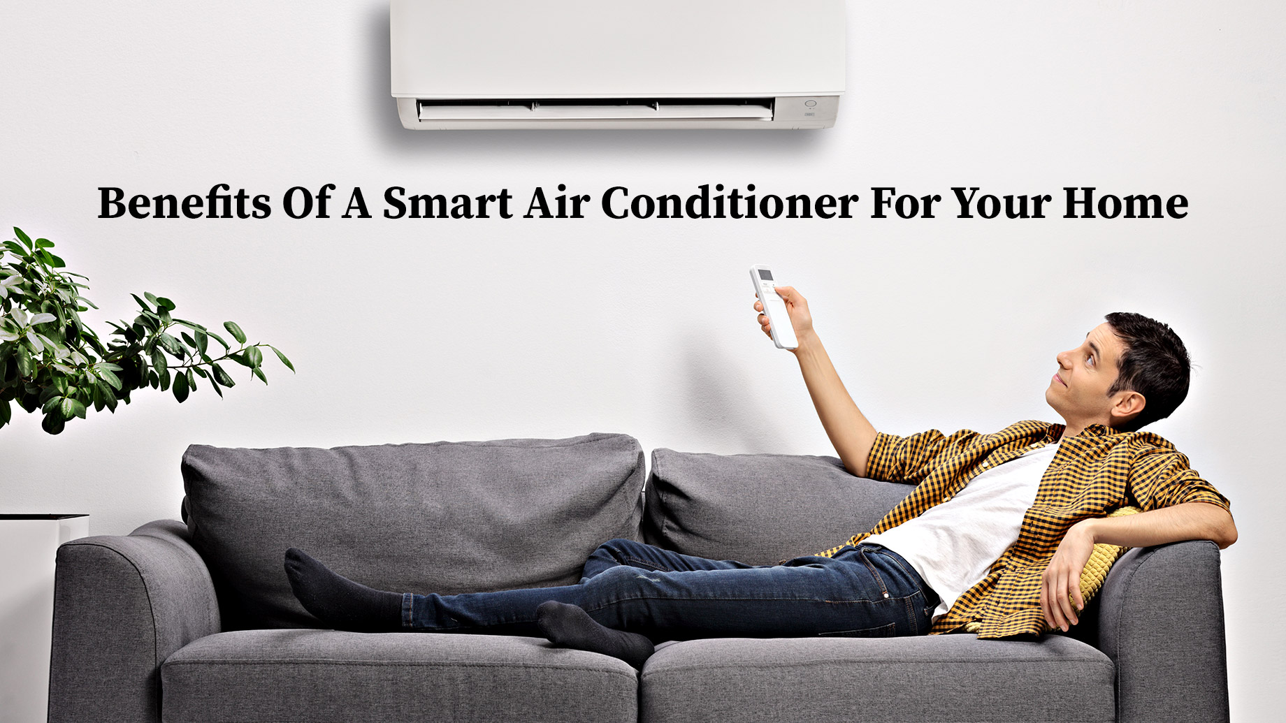 Benefits Of A Smart Air Conditioner For Your Home