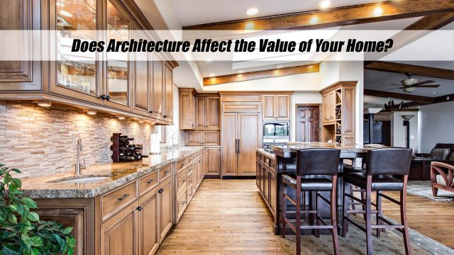 Does Architecture Affect the Value of Your Home?