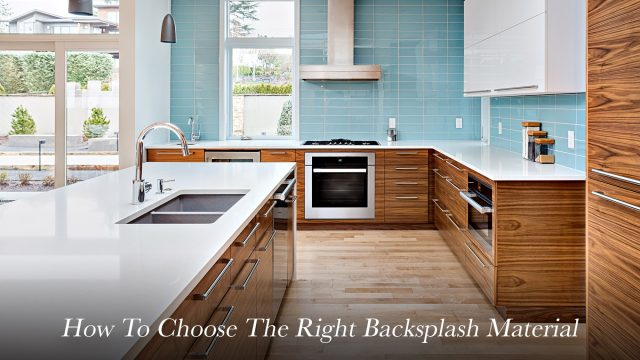 How To Choose The Right Backsplash Material