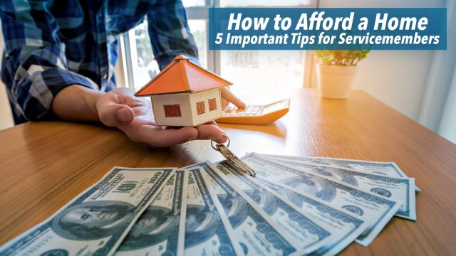 How to Afford a Home - 5 Important Tips for Servicemembers