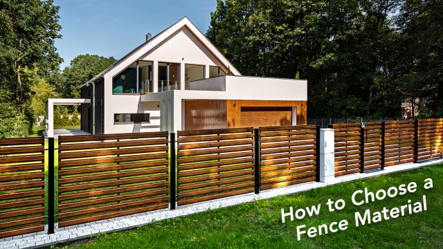 How to Choose a Fence Material
