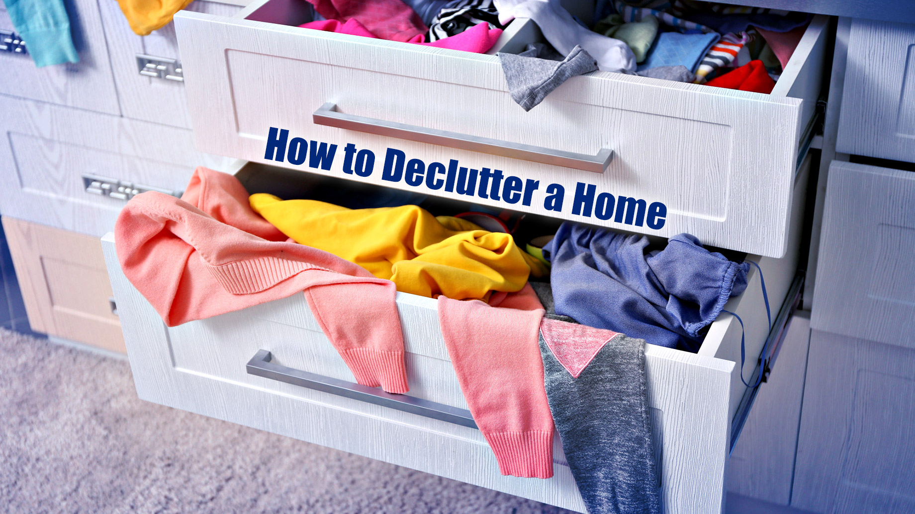 How to Declutter a Home - The Ultimate Guide