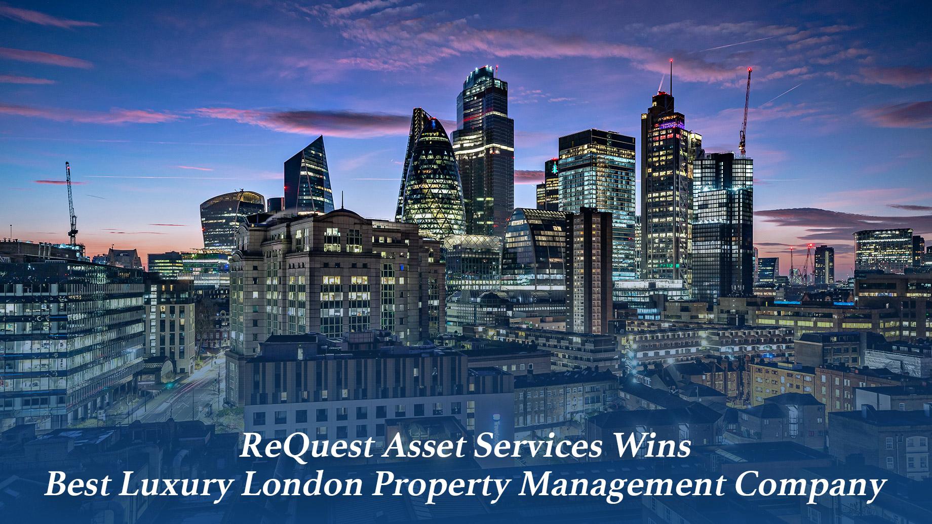 ReQuest Asset Services Wins Best Luxury London Property Management Company
