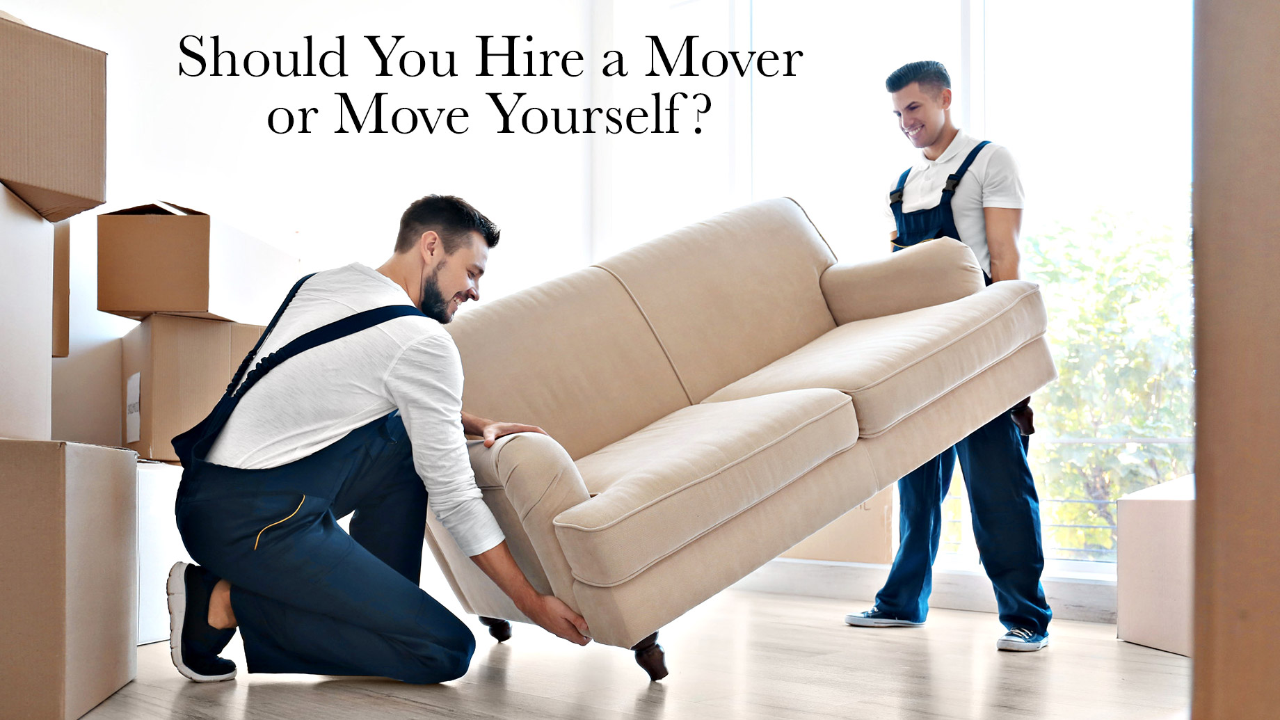 Should You Hire a Mover or Move Yourself?