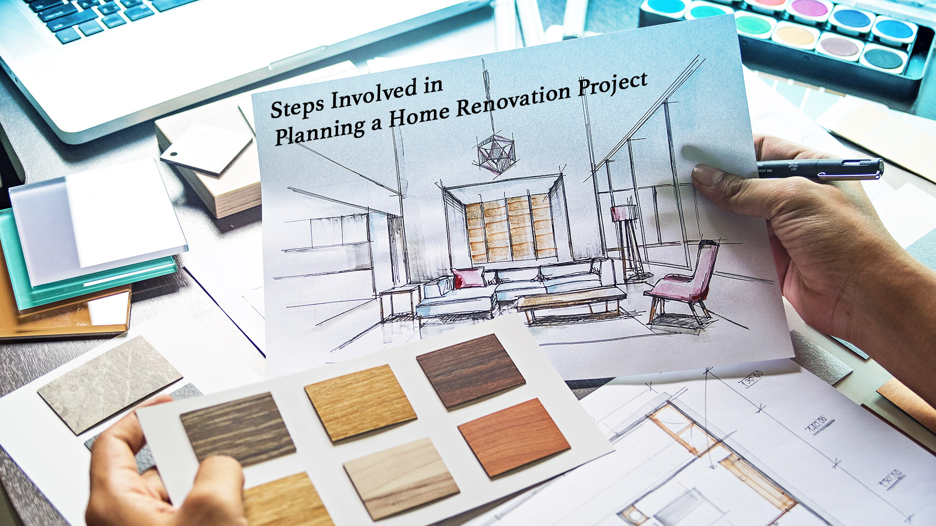 Steps Involved in Planning a Home Renovation Project