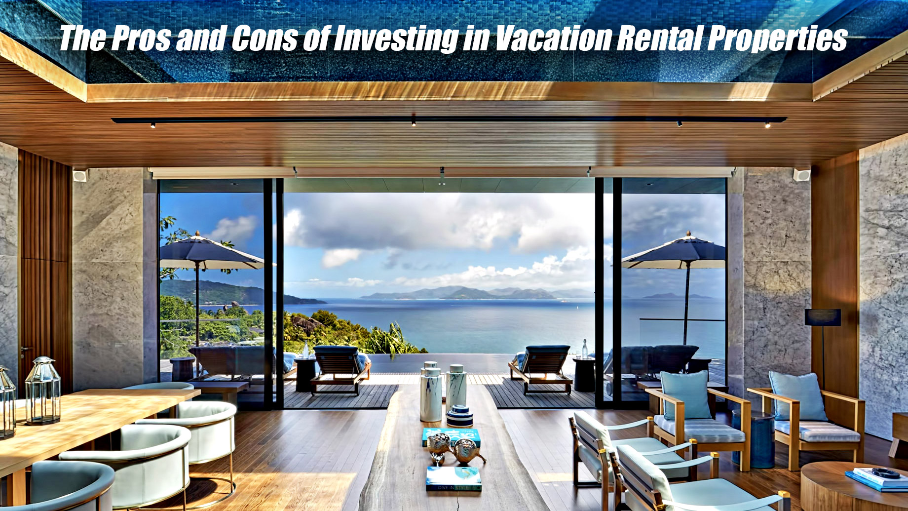 The Pros and Cons of Investing in Vacation Rental Properties